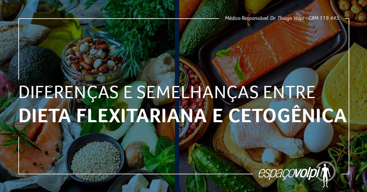 Dieta Flexitariana x Dieta Cetogênica
